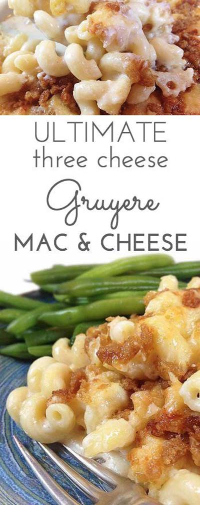 Mac And Cheese Recipes: Ultimate Three Cheese Gruyere Mac & Cheese